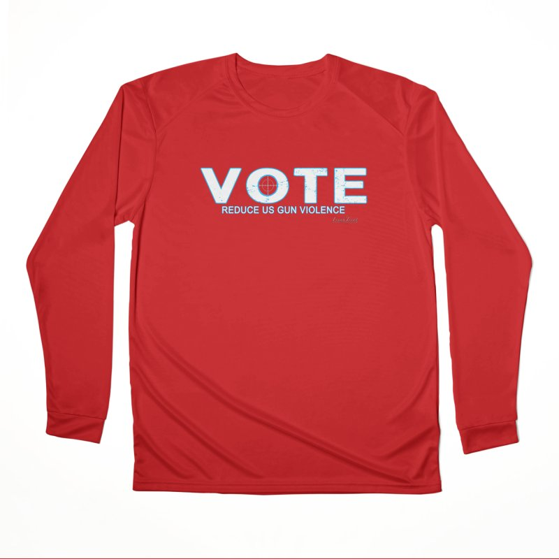 Vote To Reduce Gun Violence Women's Performance Unisex Longsleeve T-Shirt by Leading Artist Shop