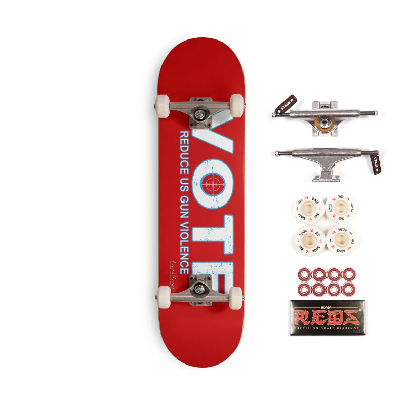 Vote To Reduce Gun Violence Accessories Complete - Pro Skateboard by Leading Artist Shop