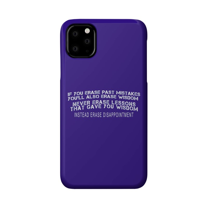 Never Erase Accessories Phone Case by Leading Artist Shop