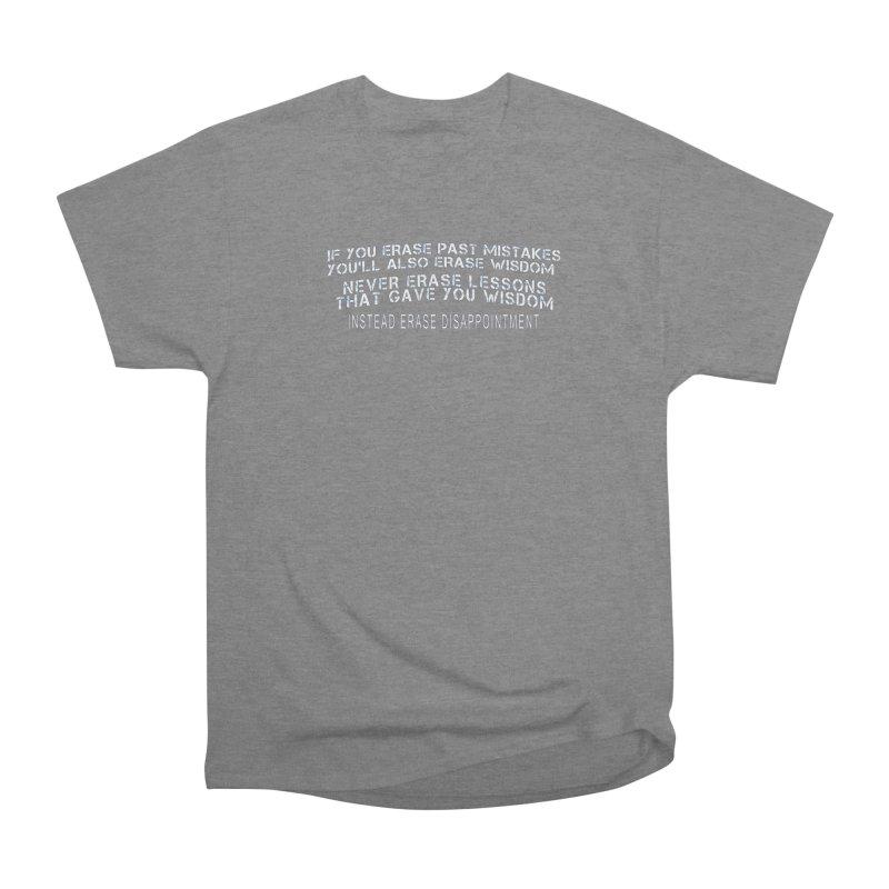 Never Erase Women's Heavyweight Unisex T-Shirt by Leading Artist Shop