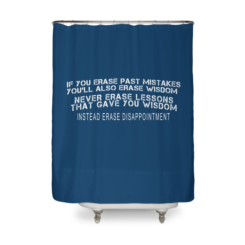 Never Erase Home Shower Curtain by Leading Artist Shop