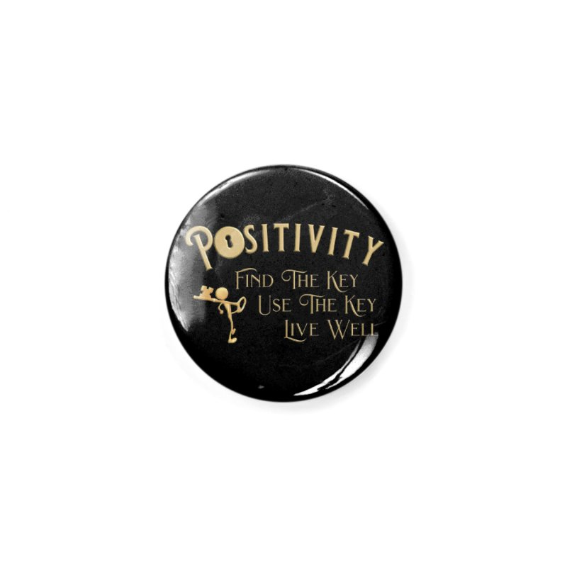 Positivity Key Shirts Accessories Button by Leading Artist Shop