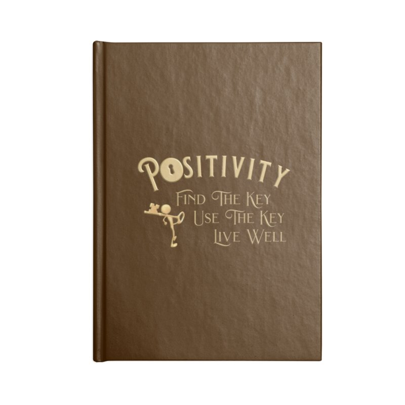 Positivity Key Shirts Accessories Blank Journal Notebook by Leading Artist Shop