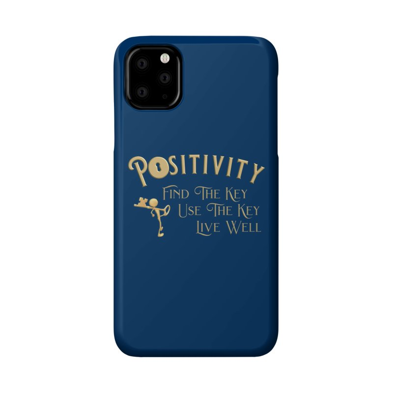 Positivity Key Shirts Accessories Phone Case by Leading Artist Shop