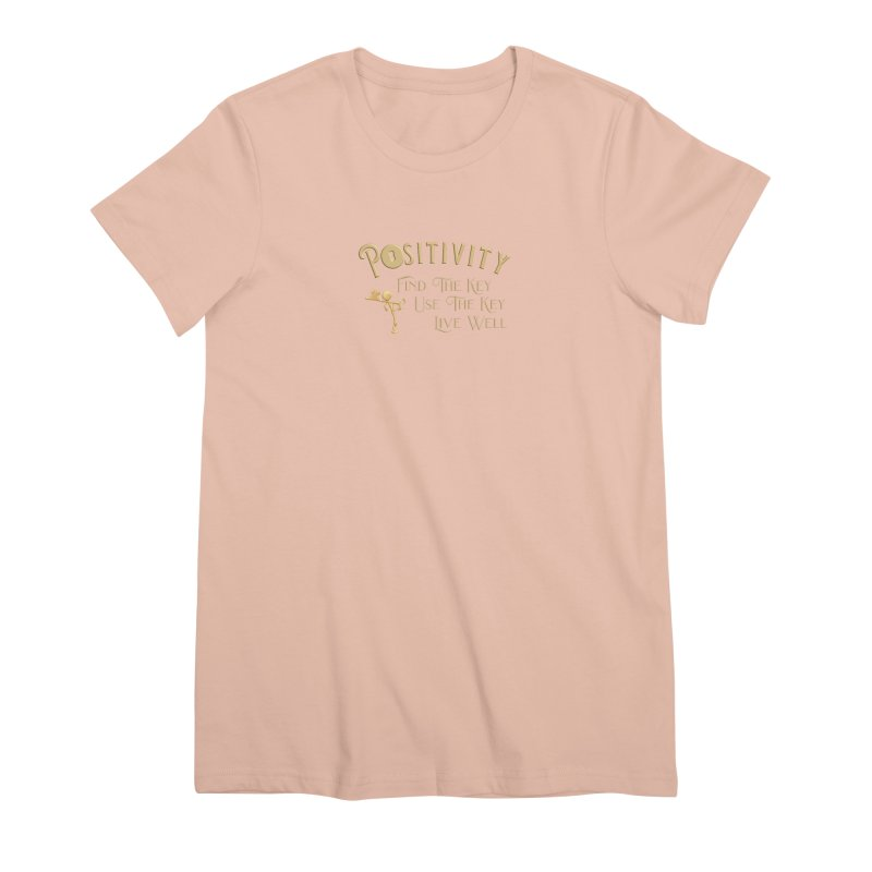 Positivity Key Shirts Women's Premium T-Shirt by Leading Artist Shop