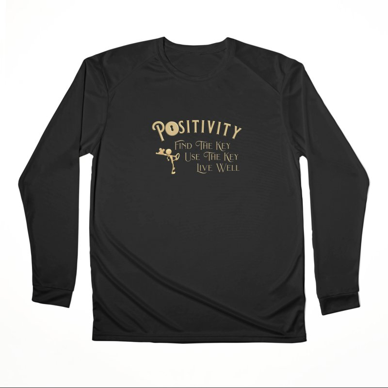 Positivity Key Shirts Men's Performance Longsleeve T-Shirt by Leading Artist Shop