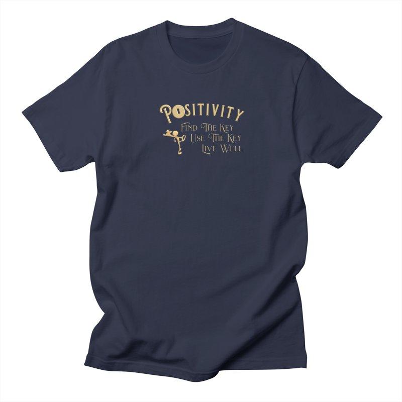 Positivity Key Shirts Women's Regular Unisex T-Shirt by Leading Artist Shop