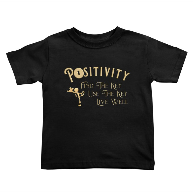 Positivity Key Shirts Kids Toddler T-Shirt by Leading Artist Shop