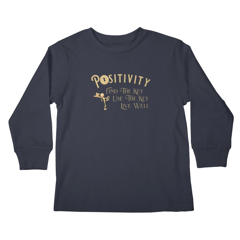 Positivity Key Shirts Kids Longsleeve T-Shirt by Leading Artist Shop