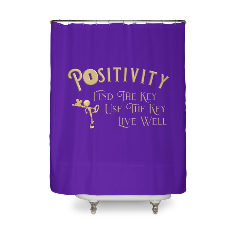 Positivity Key Shirts Home Shower Curtain by Leading Artist Shop
