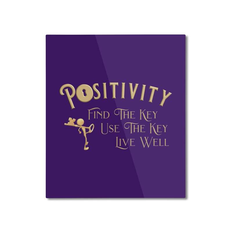 Positivity Key Shirts Home Mounted Aluminum Print by Leading Artist Shop