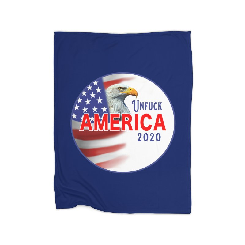 Unfuck America 2020 Home Fleece Blanket Blanket by Leading Artist Shop