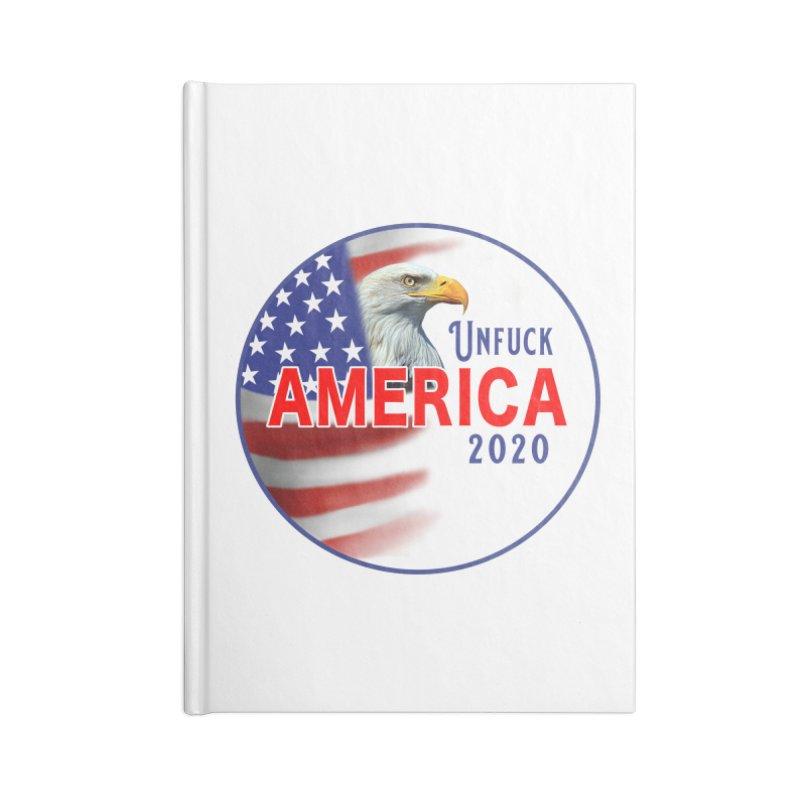 Unfuck America 2020 Accessories Blank Journal Notebook by Leading Artist Shop