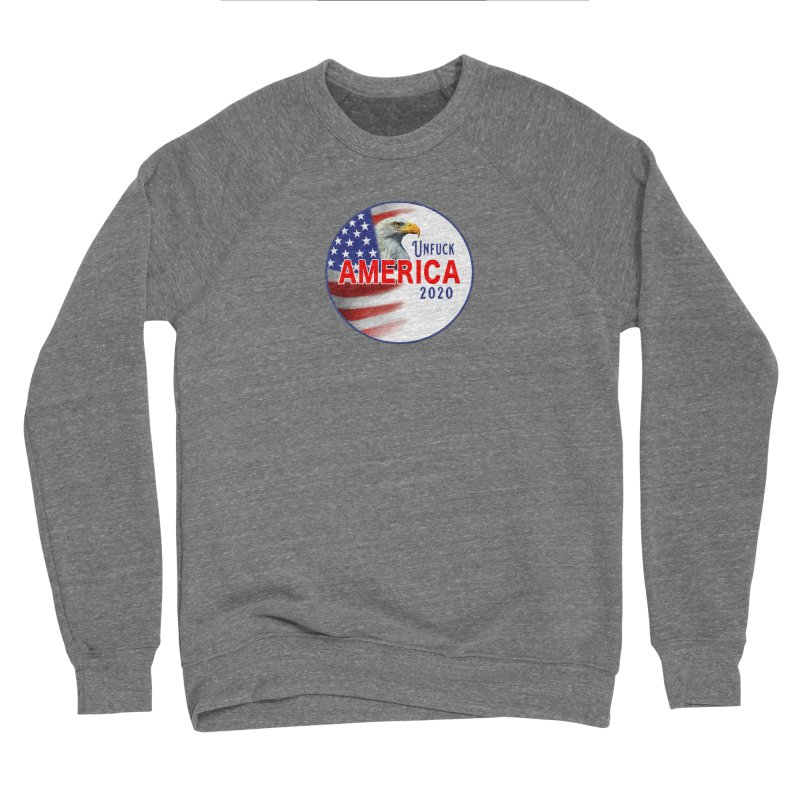 Unfuck America 2020 Men's Sponge Fleece Sweatshirt by Leading Artist Shop