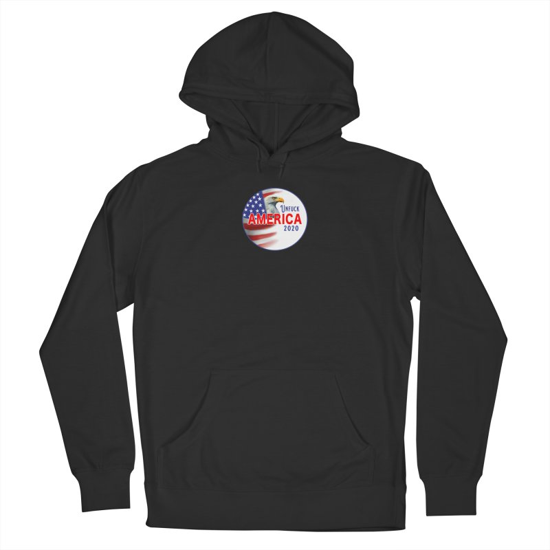 Unfuck America 2020 Men's French Terry Pullover Hoody by Leading Artist Shop