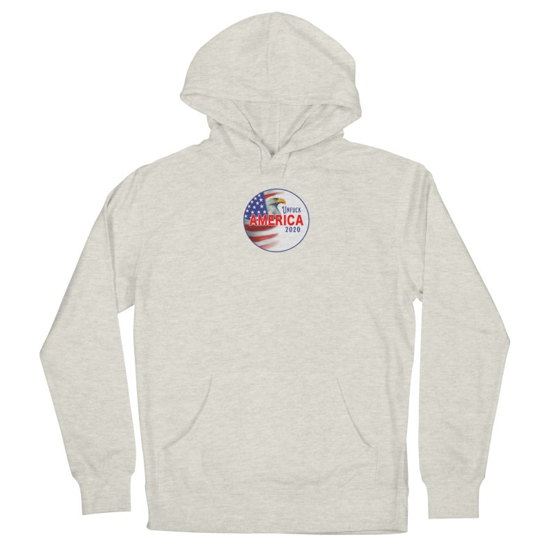 Unfuck America 2020 Women's French Terry Pullover Hoody by Leading Artist Shop