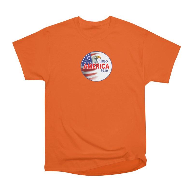 Unfuck America 2020 Women's Heavyweight Unisex T-Shirt by Leading Artist Shop