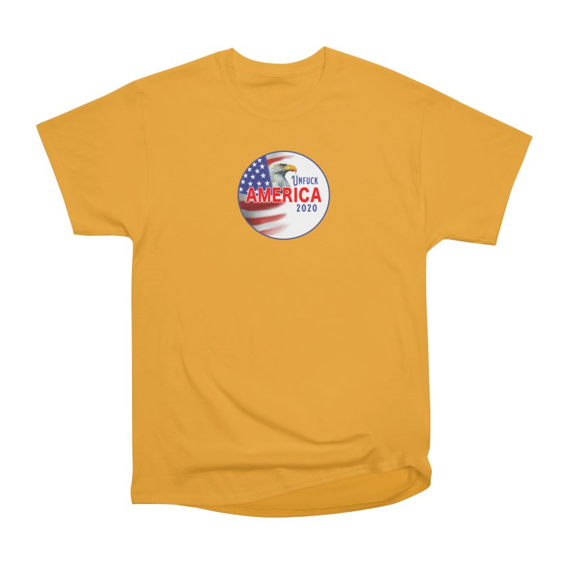 Unfuck America 2020 Men's Heavyweight T-Shirt by Leading Artist Shop