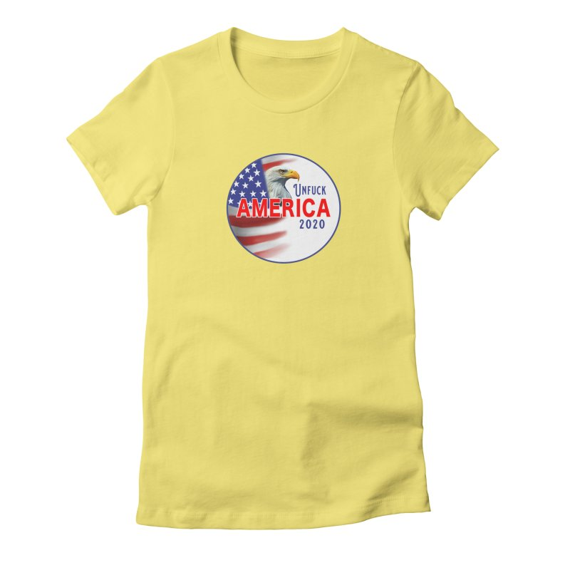 Unfuck America 2020 Women's Fitted T-Shirt by Leading Artist Shop