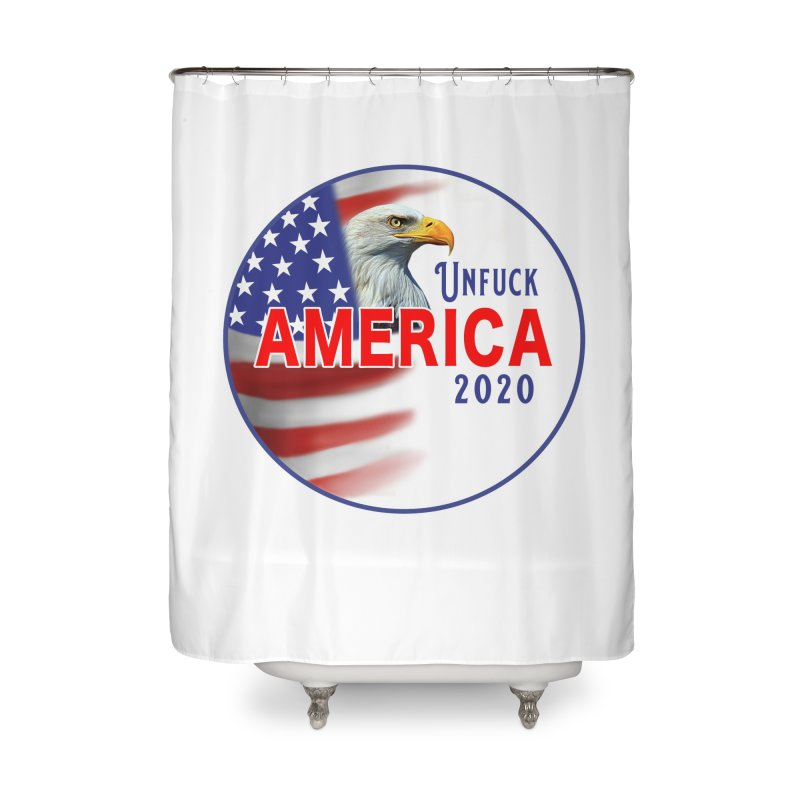 Unfuck America 2020 Home Shower Curtain by Leading Artist Shop