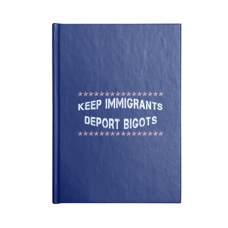Keep Immigrants Deport Bigots Accessories Blank Journal Notebook by Leading Artist Shop