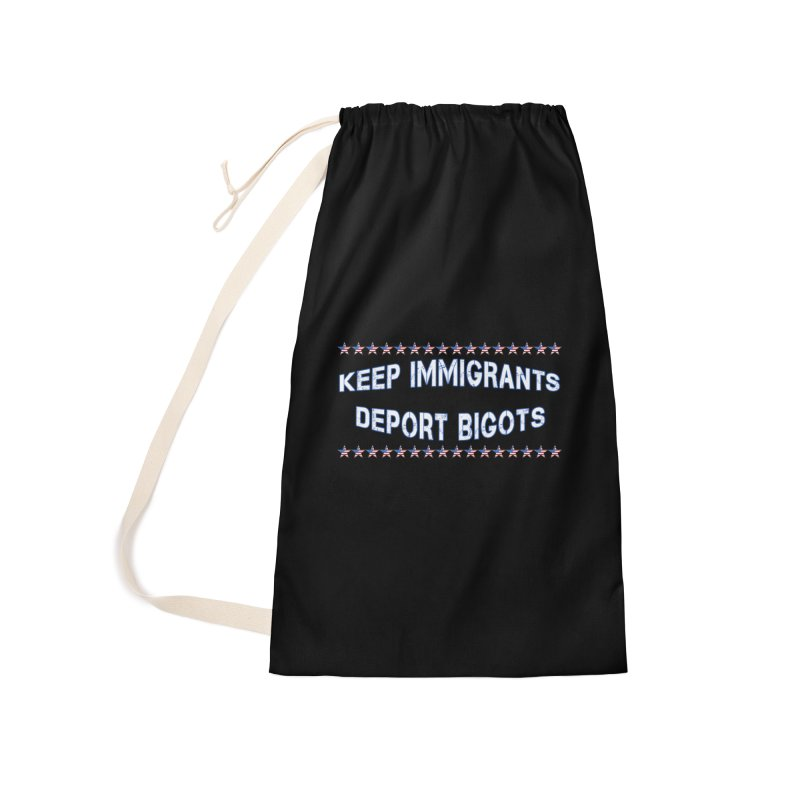 Keep Immigrants Deport Bigots Accessories Laundry Bag Bag by Leading Artist Shop