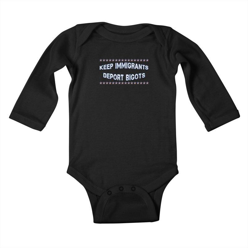 Keep Immigrants Deport Bigots Kids Baby Longsleeve Bodysuit by Leading Artist Shop
