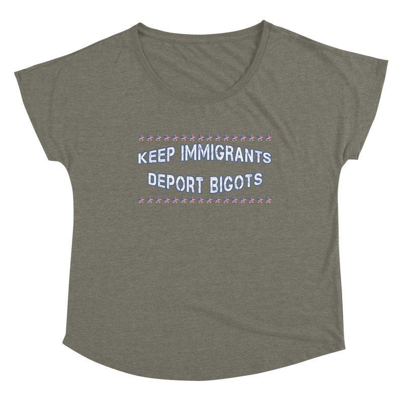 Keep Immigrants Deport Bigots Women's Dolman Scoop Neck by Leading Artist Shop