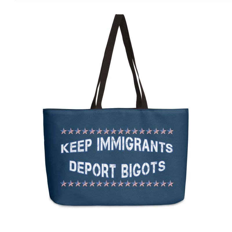 Keep Immigrants Deport Bigots Accessories Weekender Bag Bag by Leading Artist Shop