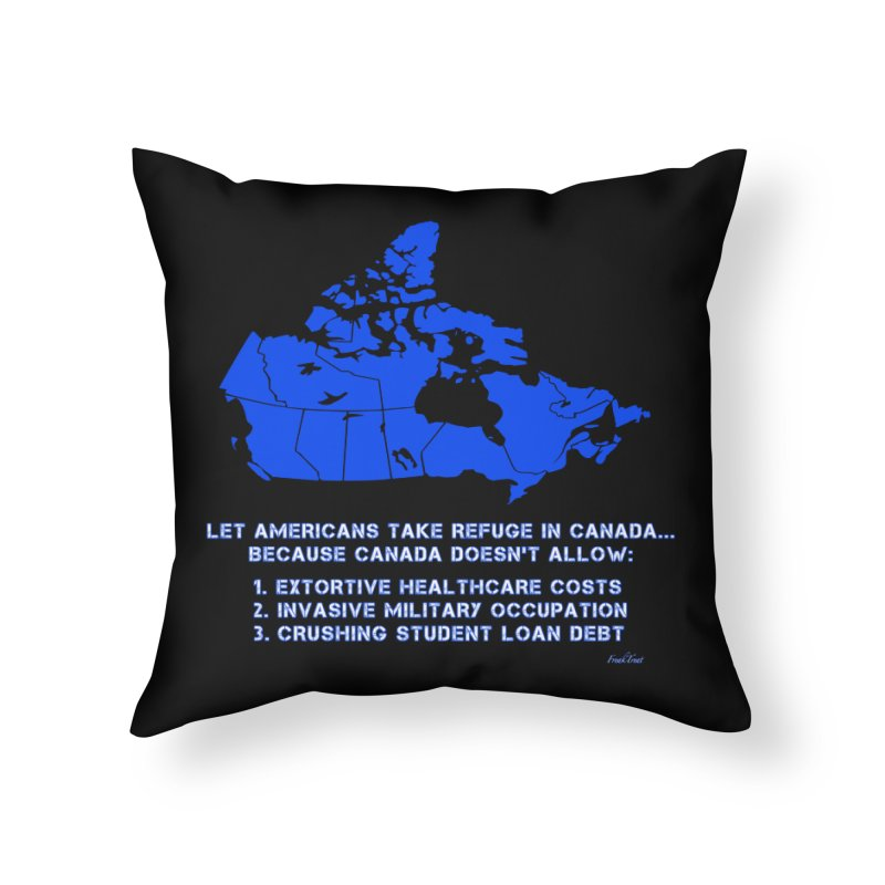 Americans Take Refuge Canada Home Throw Pillow by Leading Artist Shop