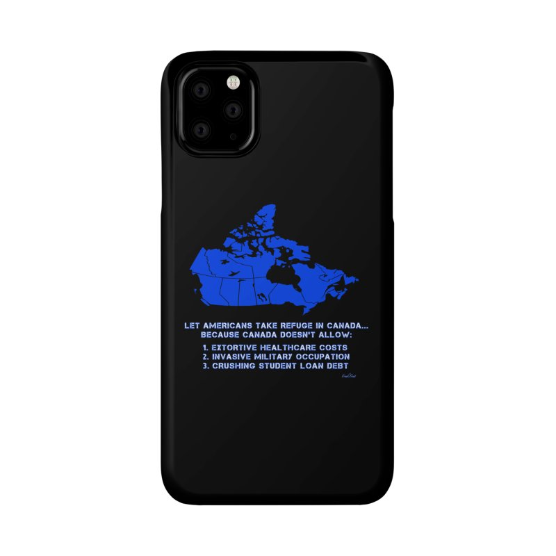 Americans Take Refuge Canada Accessories Phone Case by Leading Artist Shop