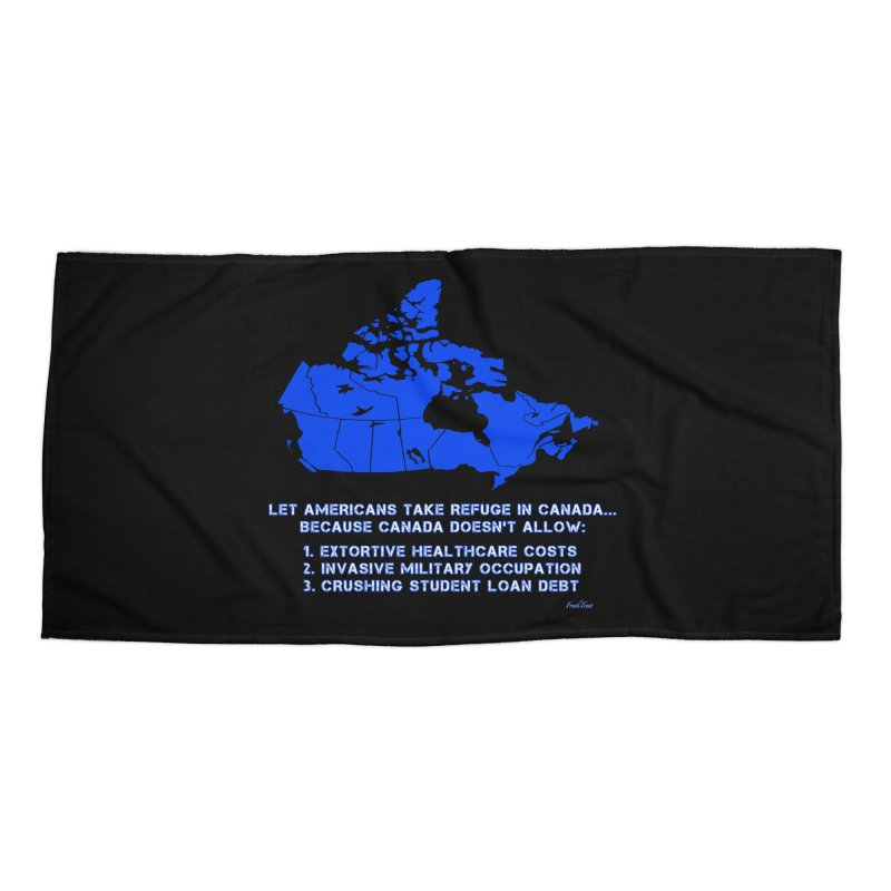 Americans Take Refuge Canada Accessories Beach Towel by Leading Artist Shop