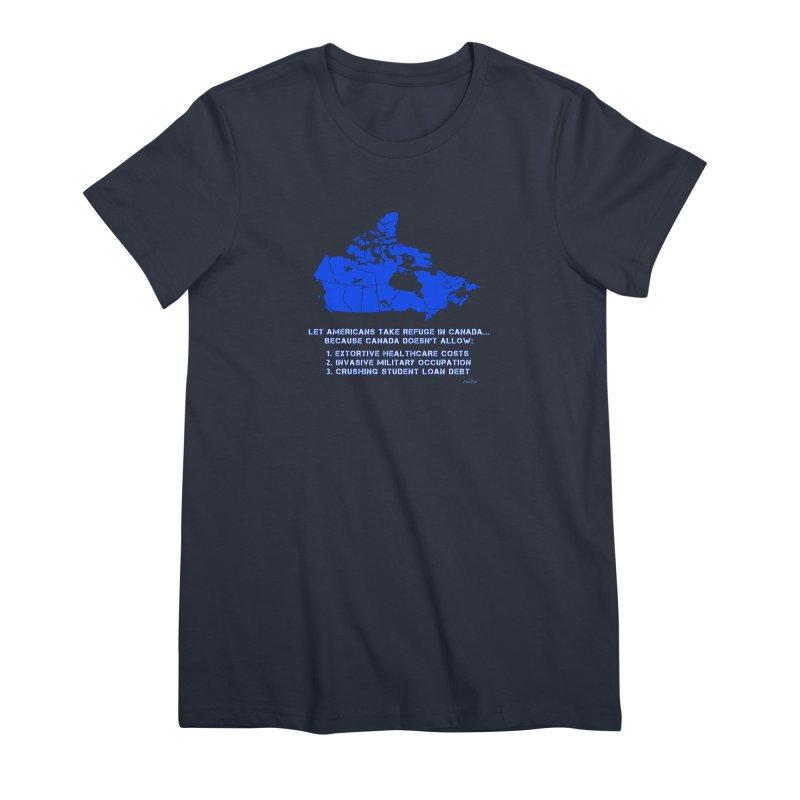 Americans Take Refuge Canada Women's Premium T-Shirt by Leading Artist Shop