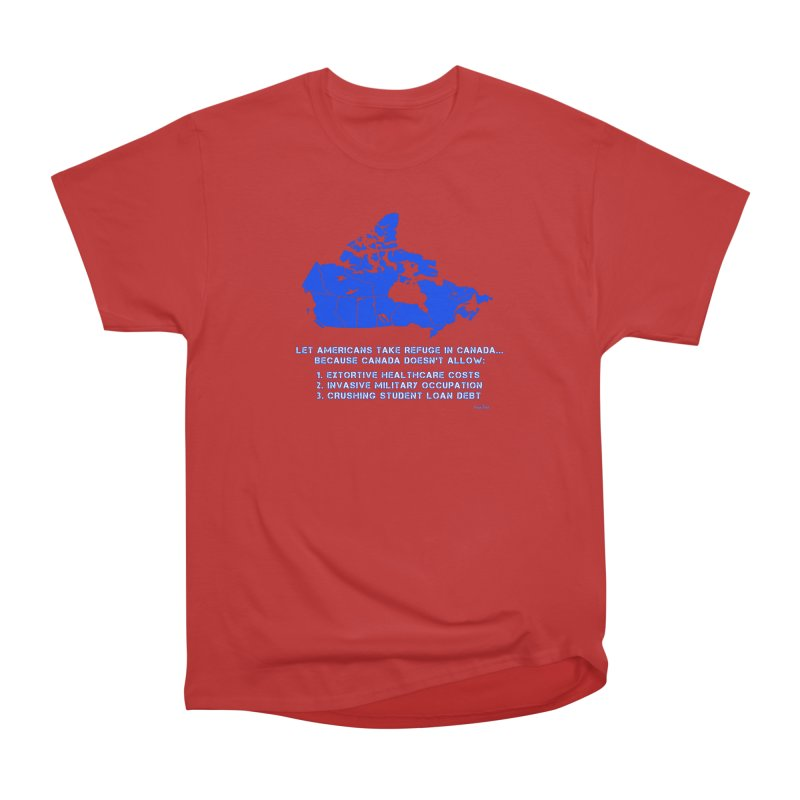 Americans Take Refuge Canada Men's Heavyweight T-Shirt by Leading Artist Shop