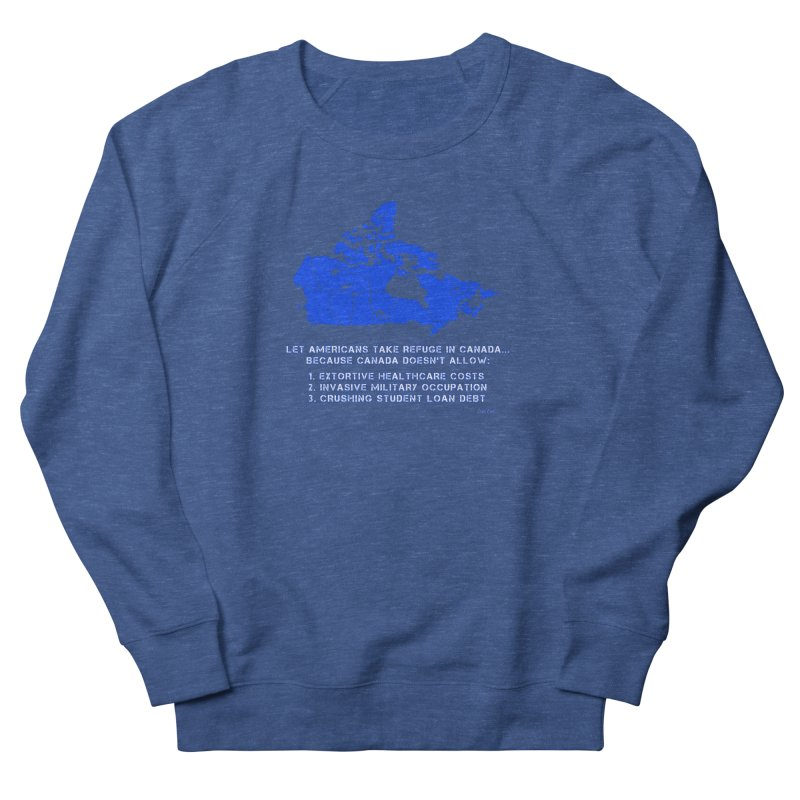 Americans Take Refuge Canada Women's French Terry Sweatshirt by Leading Artist Shop