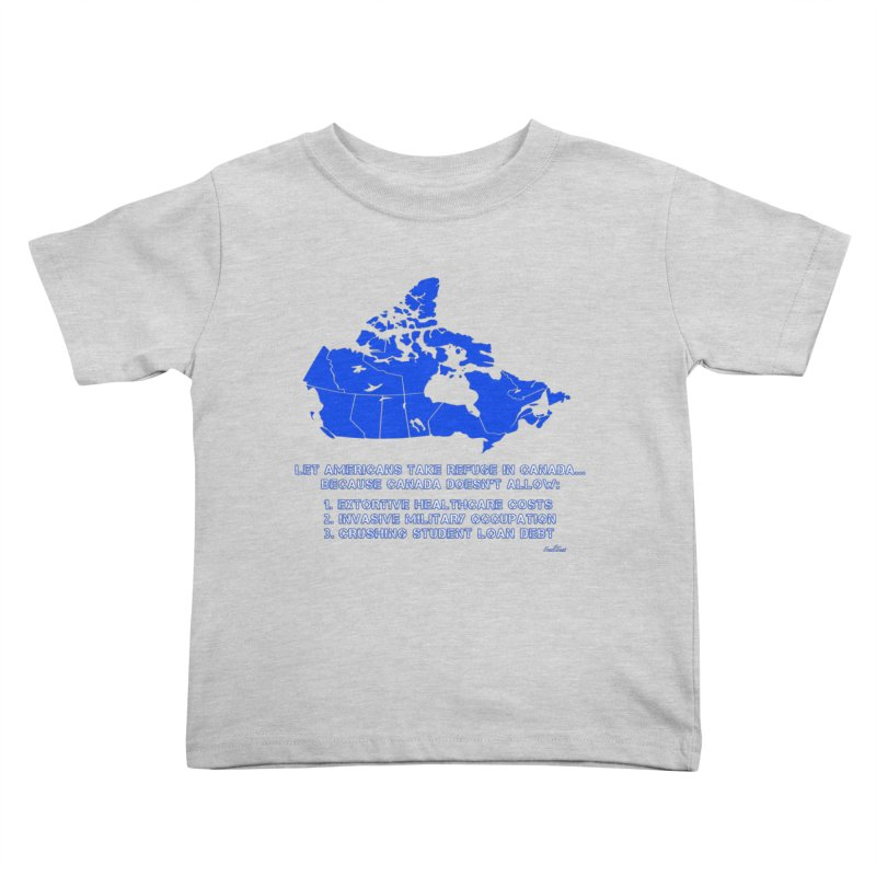 Americans Take Refuge Canada Kids Toddler T-Shirt by Leading Artist Shop