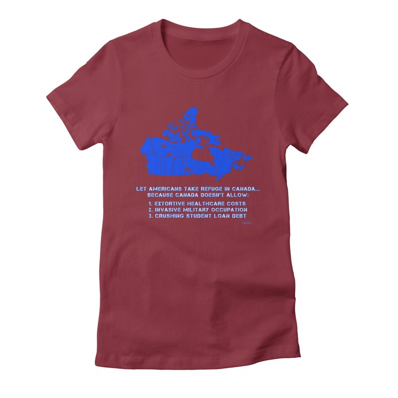 Americans Take Refuge Canada Women's Fitted T-Shirt by Leading Artist Shop
