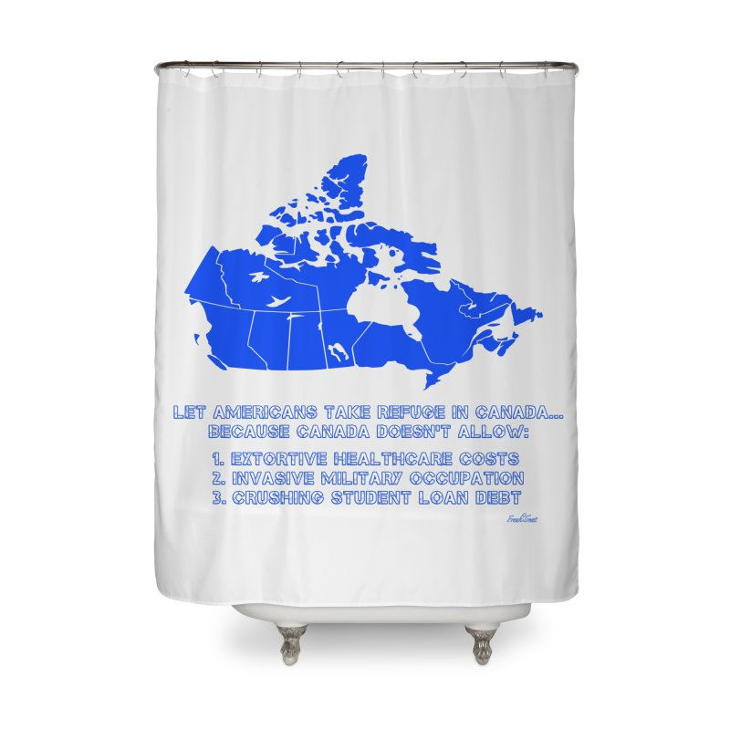Americans Take Refuge Canada Home Shower Curtain by Leading Artist Shop