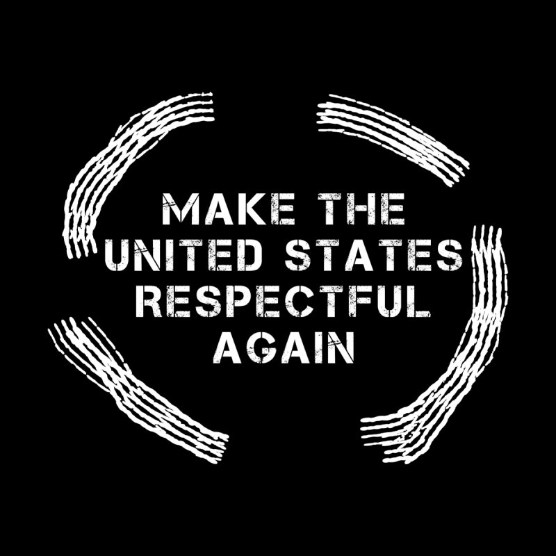 Make The United States Respectful Again Women's T-Shirt by Leading Artist Shop