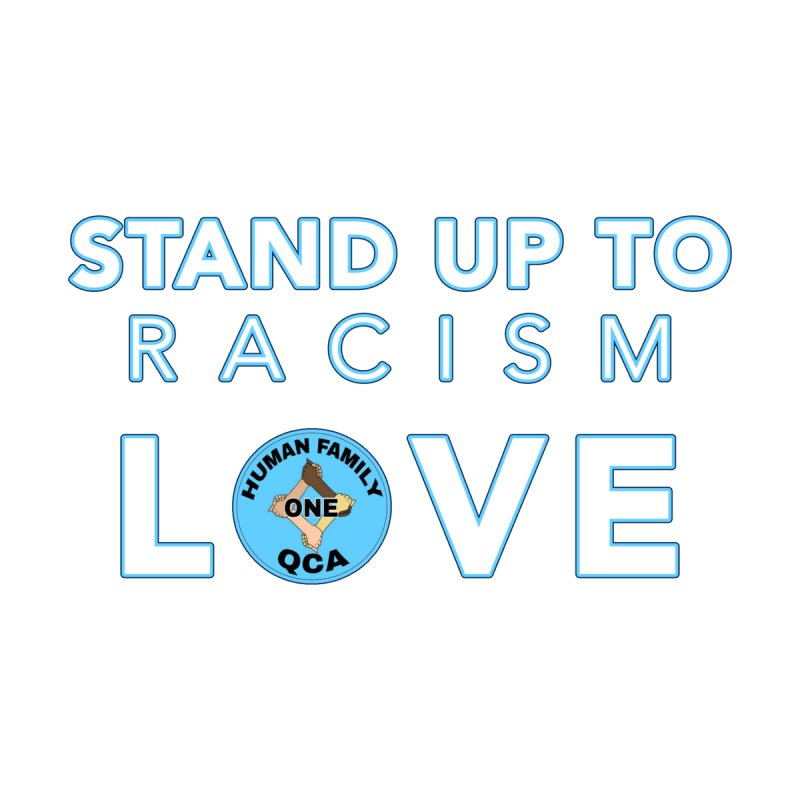 Stand Up To Racism With Love Women's T-Shirt by Leading Artist Shop