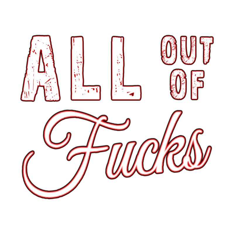 Funny Quote All Out Of Fucks Women's Shirt Styles Tank by Leading Online Shopping
