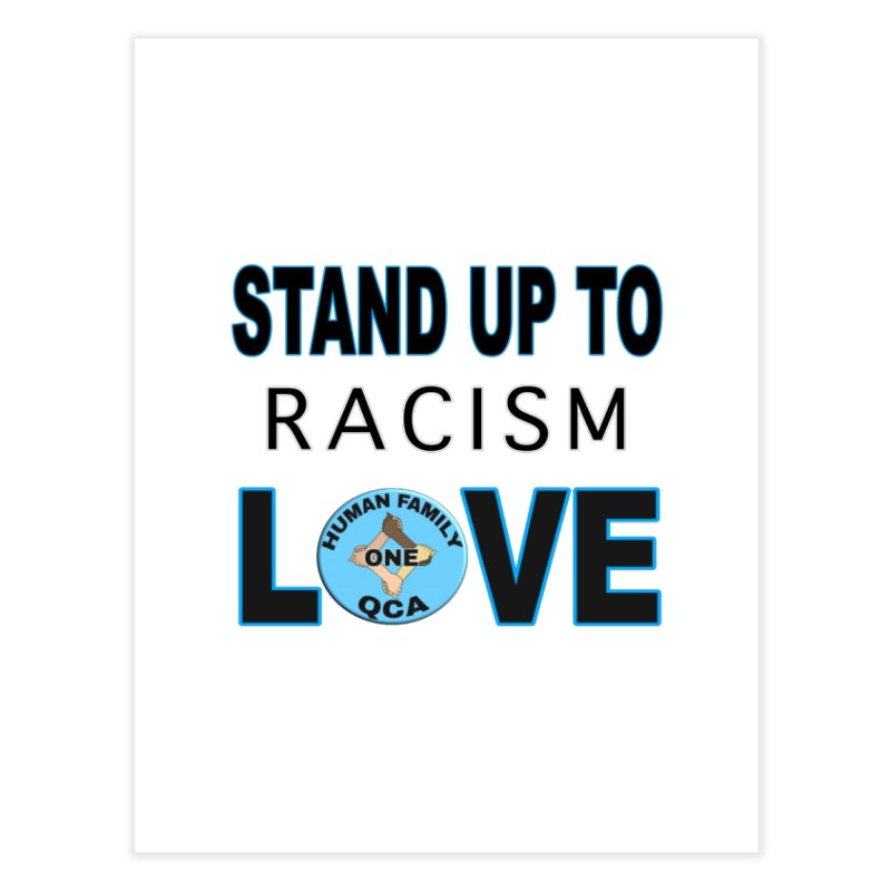 Stand Up To Racism - Love Home Fine Art Print by Leading Artist Shop