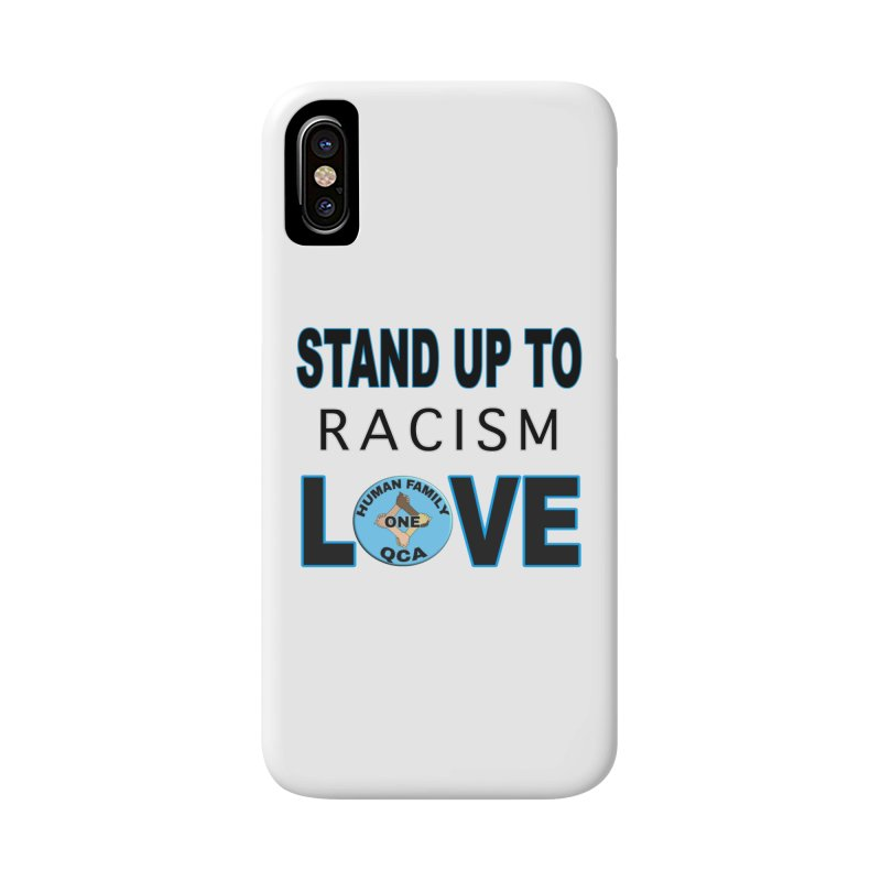 Stand Up To Racism - Love Accessories Phone Case by Leading Artist Shop