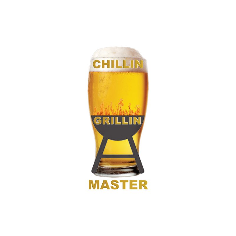 Chillin Grillin Master by Leading Artist Shop