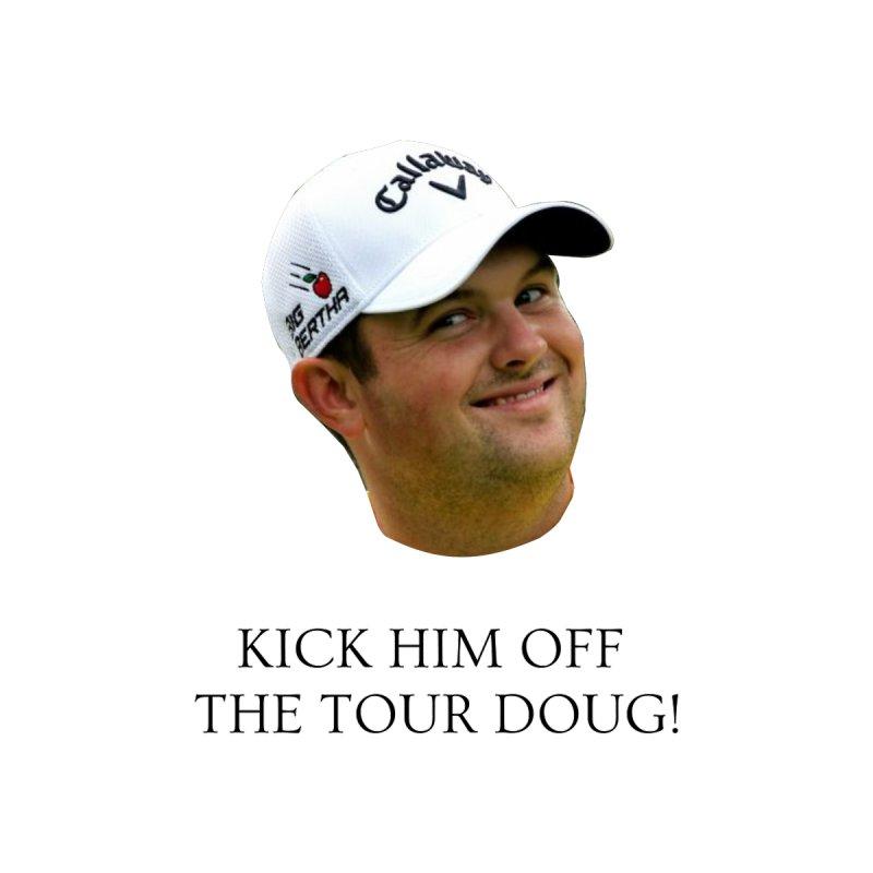 Kick Him Off The Tour Doug Accessories Bag by leaguegear's Artist Shop