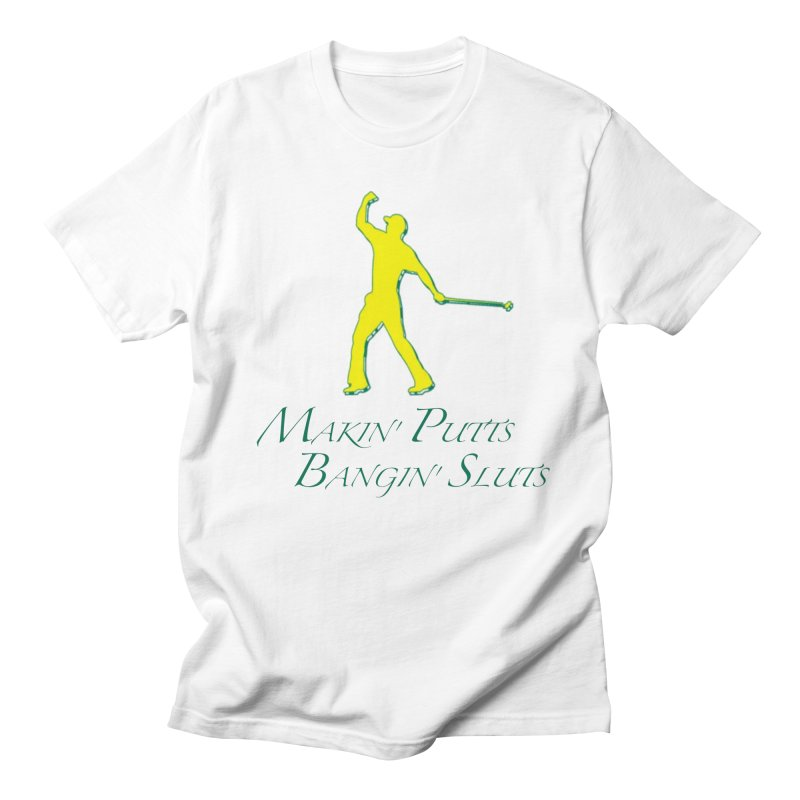 Makin' Putts Men's T-Shirt by leaguegear's Artist Shop