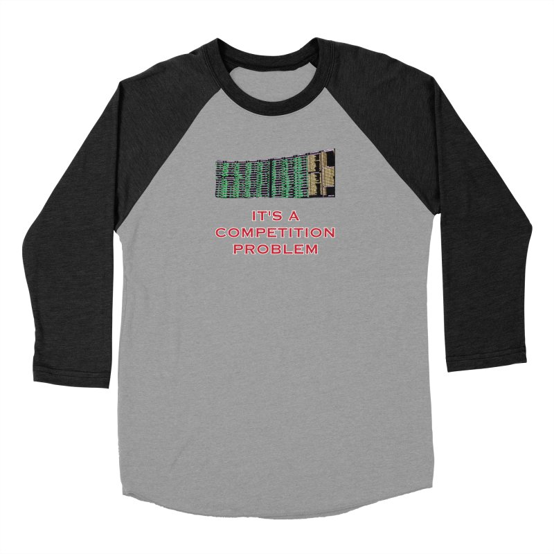 It's A Competition Problem Men's Longsleeve T-Shirt by leaguegear's Artist Shop
