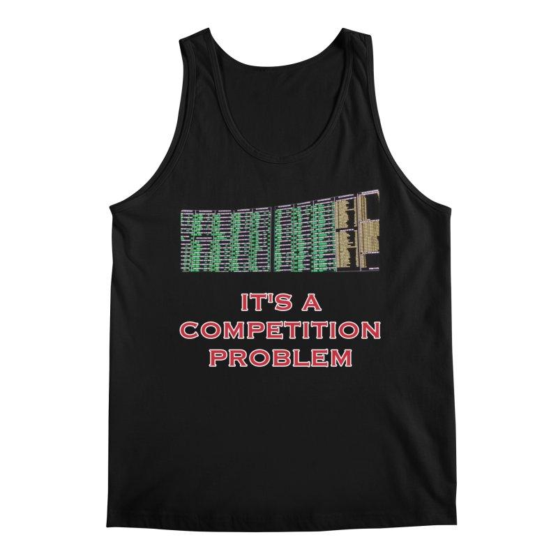 It's A Competition Problem Men's Tank by leaguegear's Artist Shop
