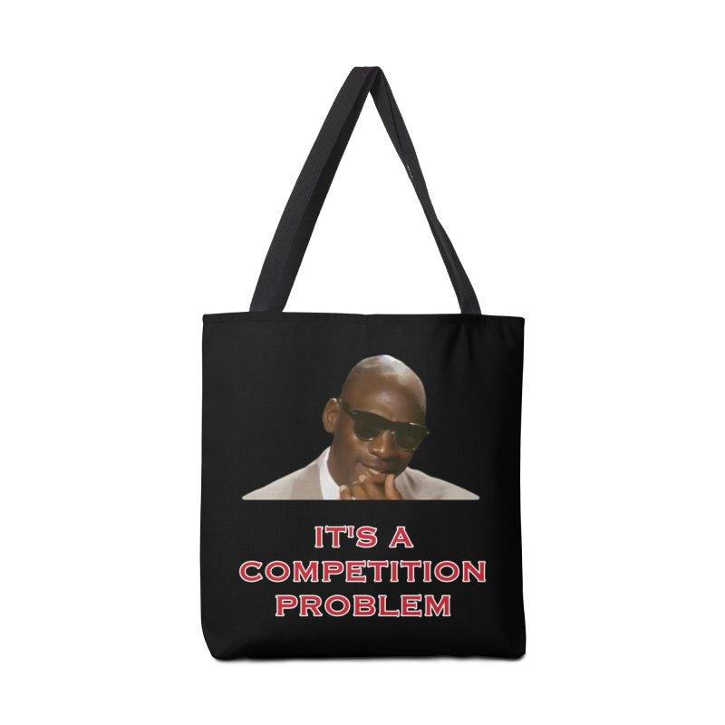 It's A Competition Problem.... Accessories Bag by leaguegear's Artist Shop