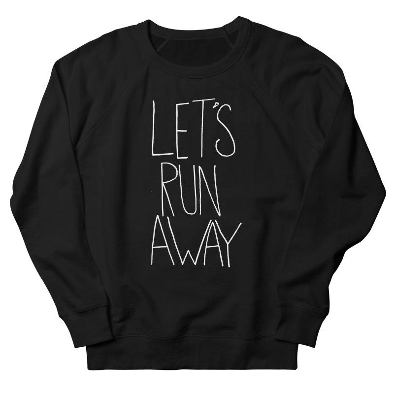 Let's Run Away Men's French Terry Sweatshirt by Leah Flores' Artist Adventureland Shop